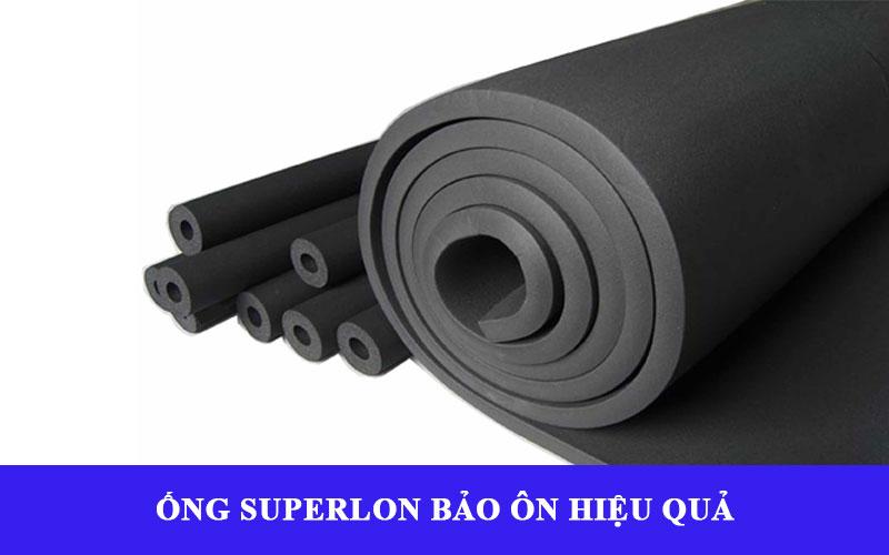 Lý do nên sử dụng ống superlon vì bảo ôn hiệu quả cao