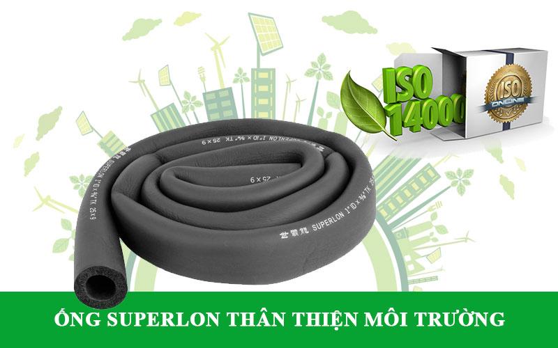 Lý do nên sử dụng ống superlon là thân thiện với môi trường có các chứng nhận xanh và iso 14000
