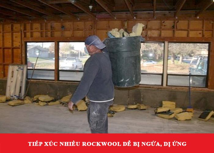 Sử dụng bông khoáng rockwool không đảm bảo an toàn dễ bị ngứa, phơi nhiễm